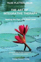 The Art of Integrative Therapy: Healing the Past on a Soul Level (English Edition) - Tilke Platteel-Deur